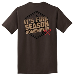 "Limited Edition ""Its Fire Season Somewhere"" T-Shirt"