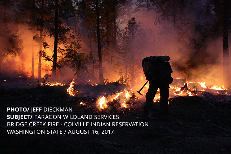 PHOTO/ JEFF DIECKMAN SUBJECT/ PARAGON WILDLAND SERVICES BRIDGE CREEK FIRE - COLVILLE INDIAN RESERVATION WASHINGTON STATE / AUGUST 16, 2017